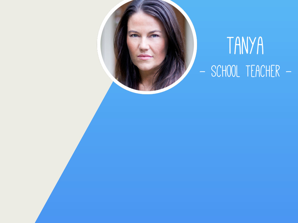 Tanya - School Teacher -