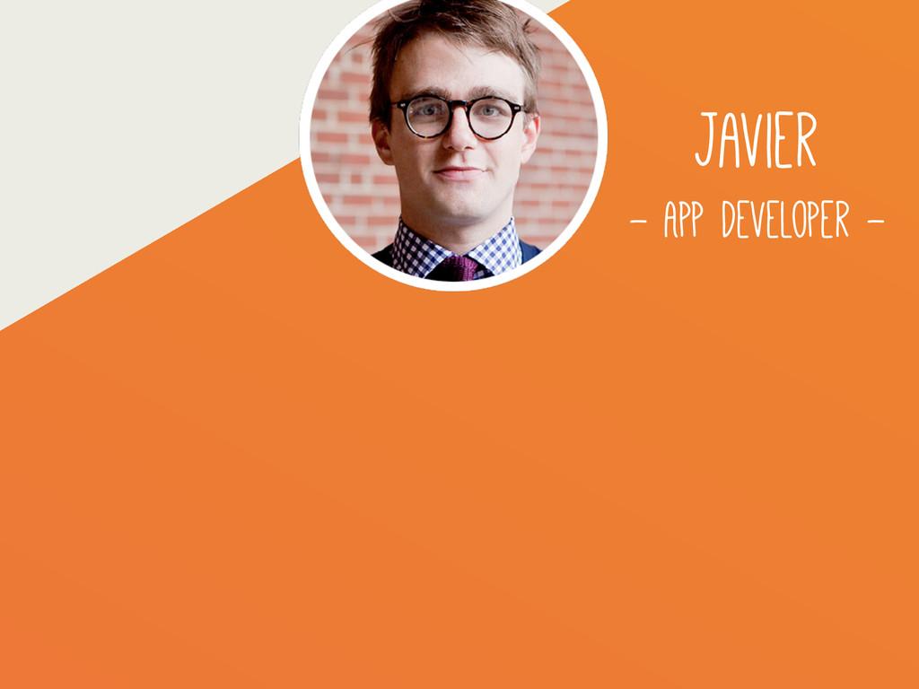 Javier - App Developer -