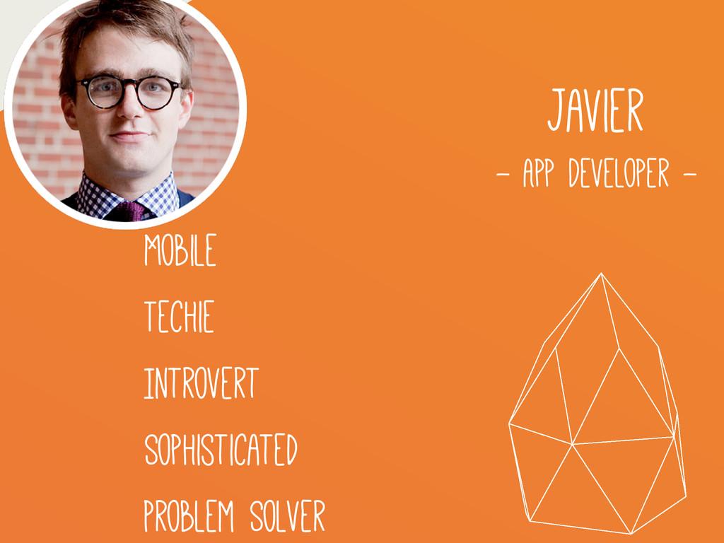 Javier - App Developer - Introvert Sophisticate...