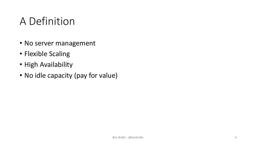 A Definition • No server management • Flexible ...