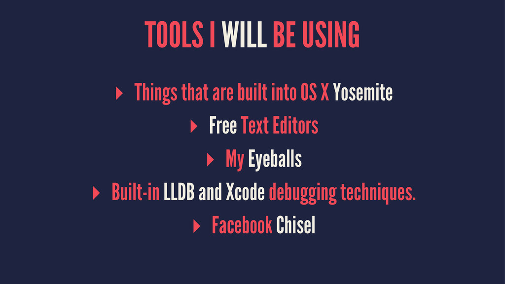 TOOLS I WILL BE USING ▸ Things that are built i...