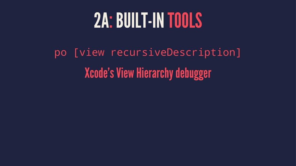 2A: BUILT-IN TOOLS po [view recursiveDescriptio...