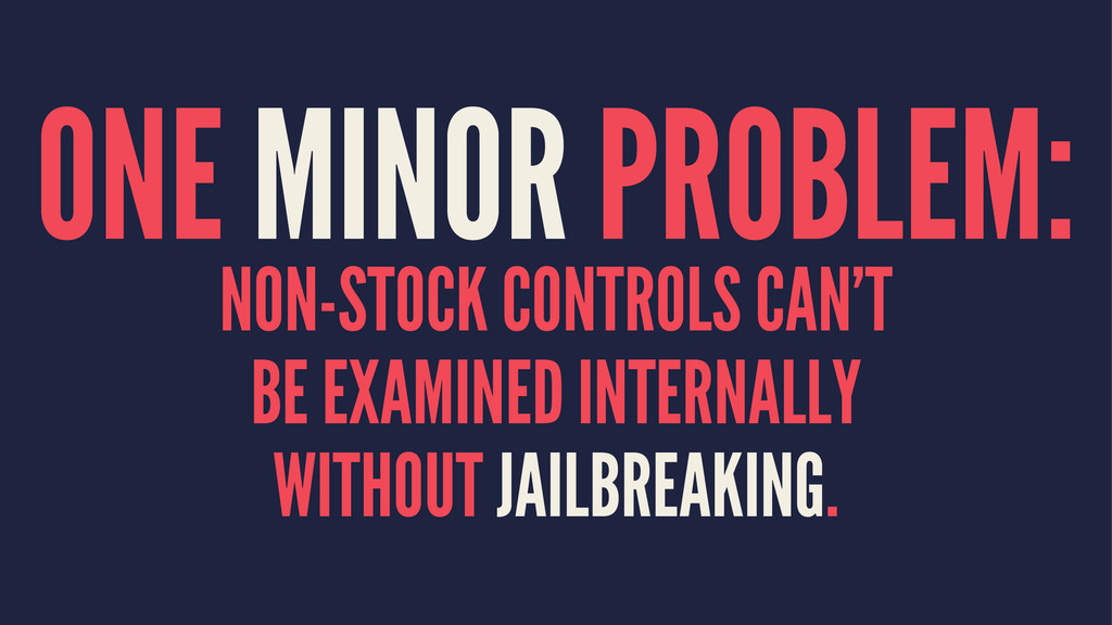 ONE MINOR PROBLEM: NON-STOCK CONTROLS CAN'T BE ...