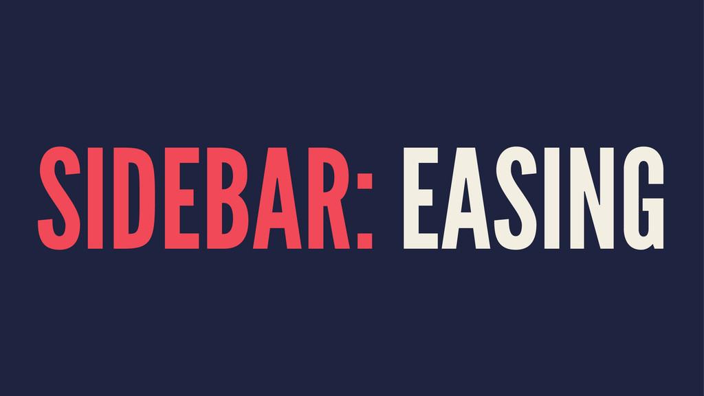 SIDEBAR: EASING