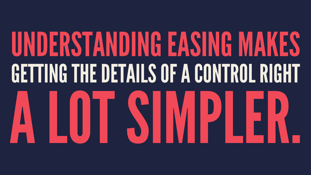 UNDERSTANDING EASING MAKES GETTING THE DETAILS ...