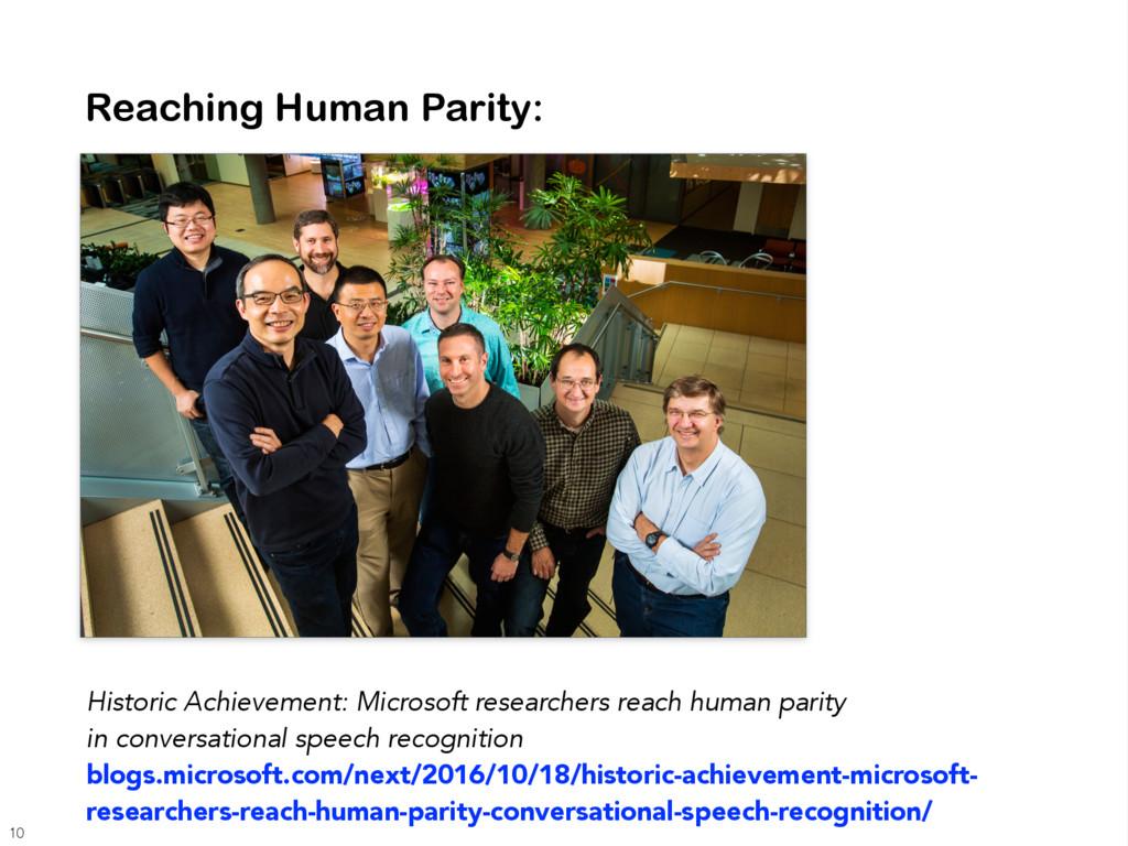 Reaching Human Parity: Historic Achievement: Mi...
