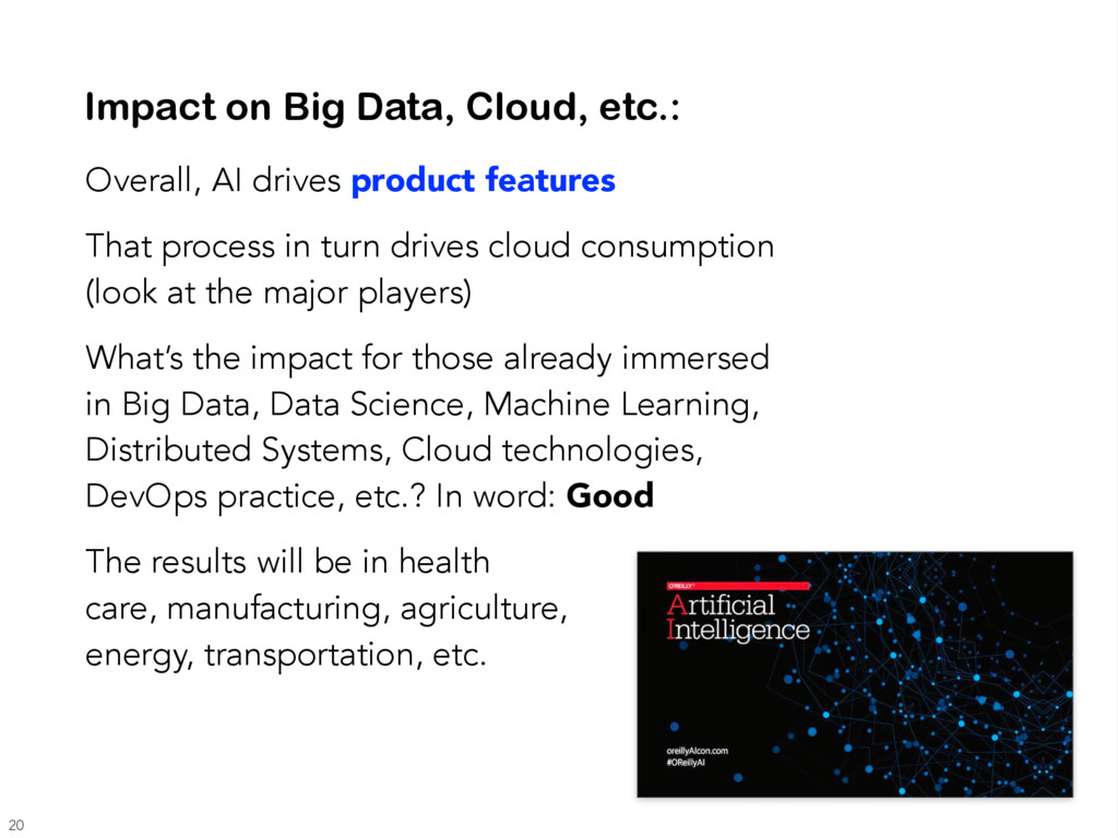 Impact on Big Data, Cloud, etc.: Overall, AI dr...
