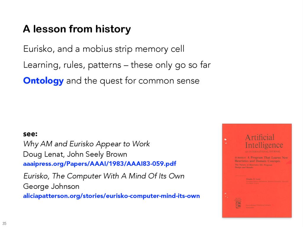 A lesson from history see: Why AM and Eurisko A...