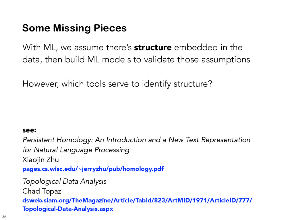Some Missing Pieces With ML, we assume there's ...