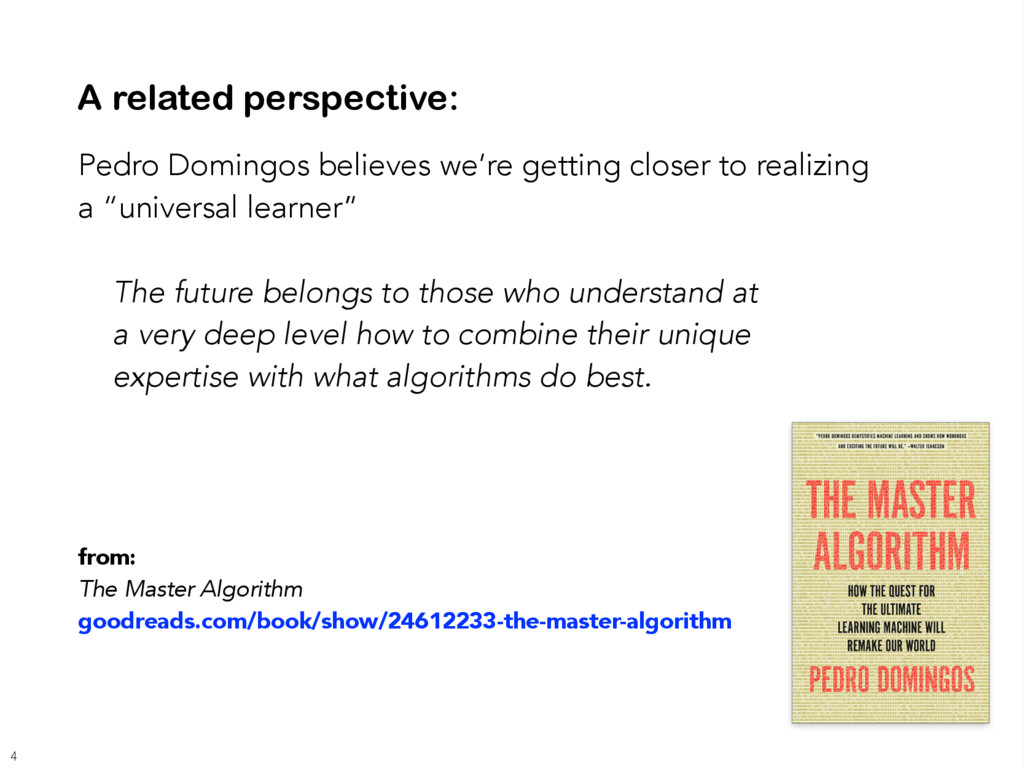 A related perspective: Pedro Domingos believes ...