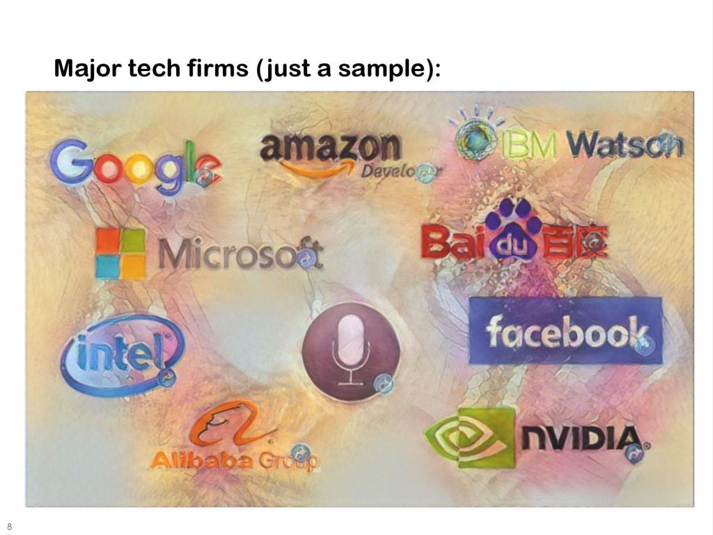 Major tech firms (just a sample): 8