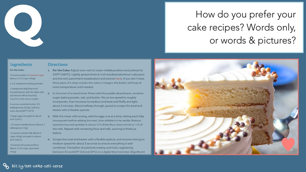 bit.ly/eat-cake-cetl-cerse Q How do you prefer ...