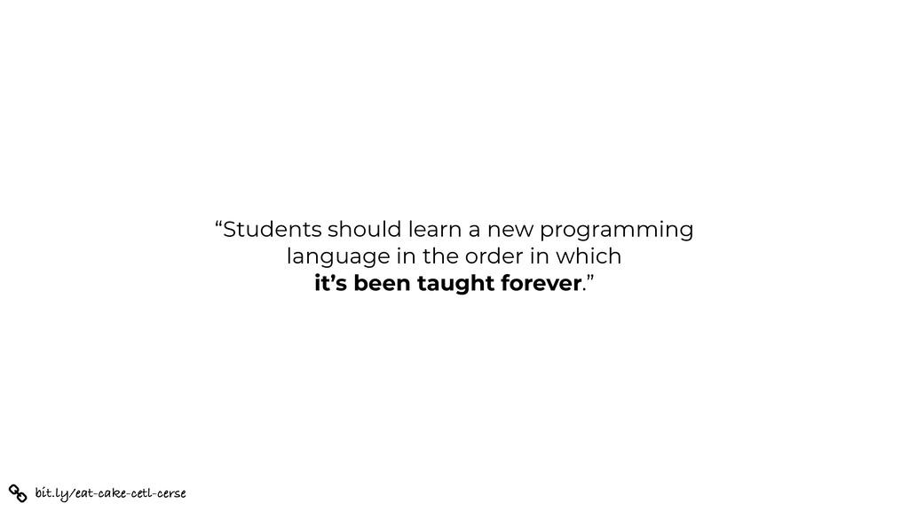 "bit.ly/eat-cake-cetl-cerse ""Students should lea..."