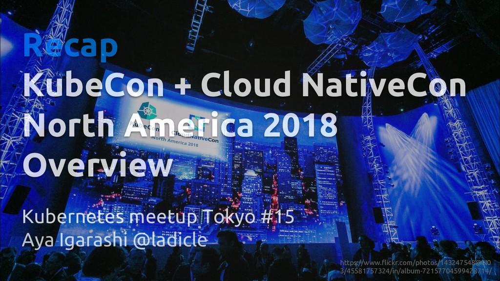 Recap KubeCon + Cloud NativeCon North America 2...