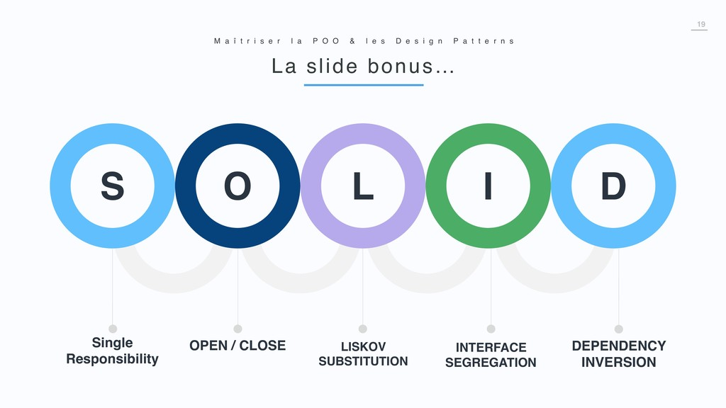19 La slide bonus… M a î t r i s e r l a P O O ...