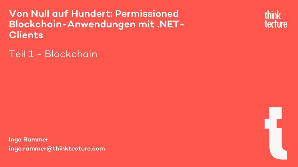 Von Null auf Hundert: Permissioned Blockchain-A...