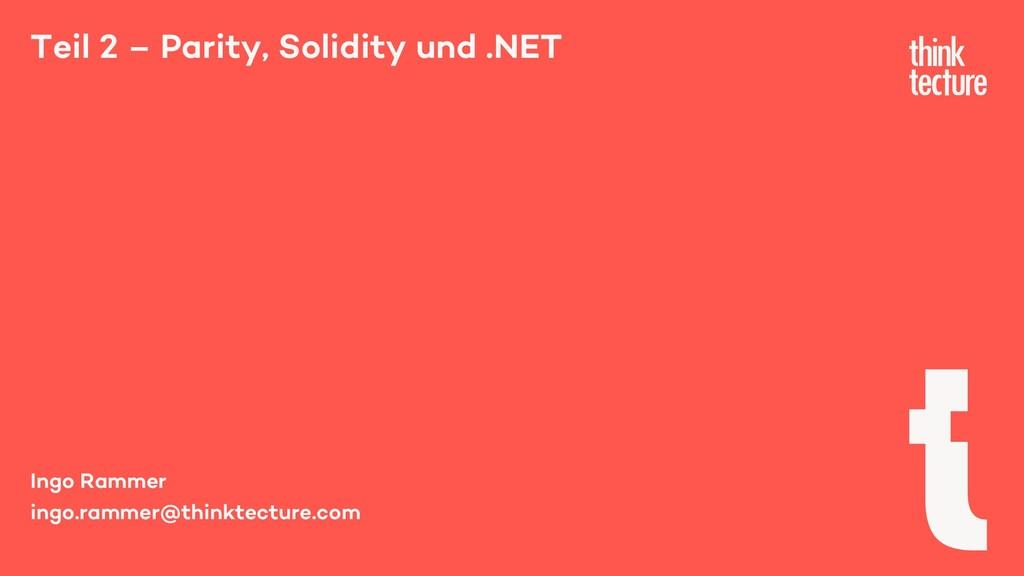 Teil 2 – Parity, Solidity und .NET Ingo Rammer ...