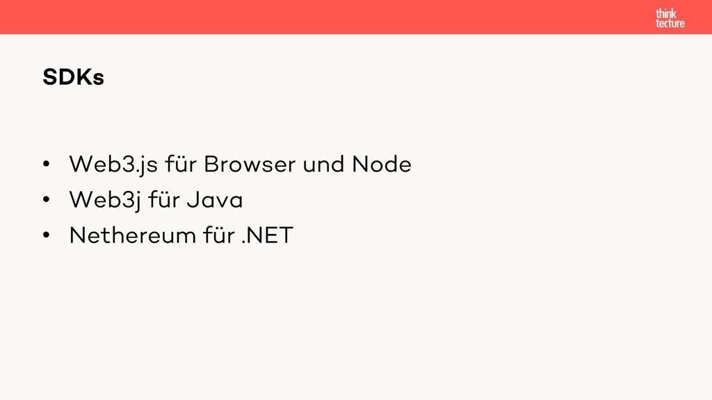 • Web3.js für Browser und Node • Web3j für Java...