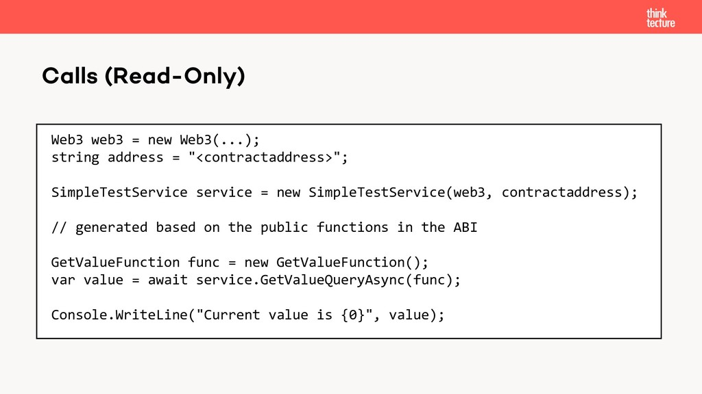 Calls (Read-Only) Web3 web3 = new Web3(...); st...