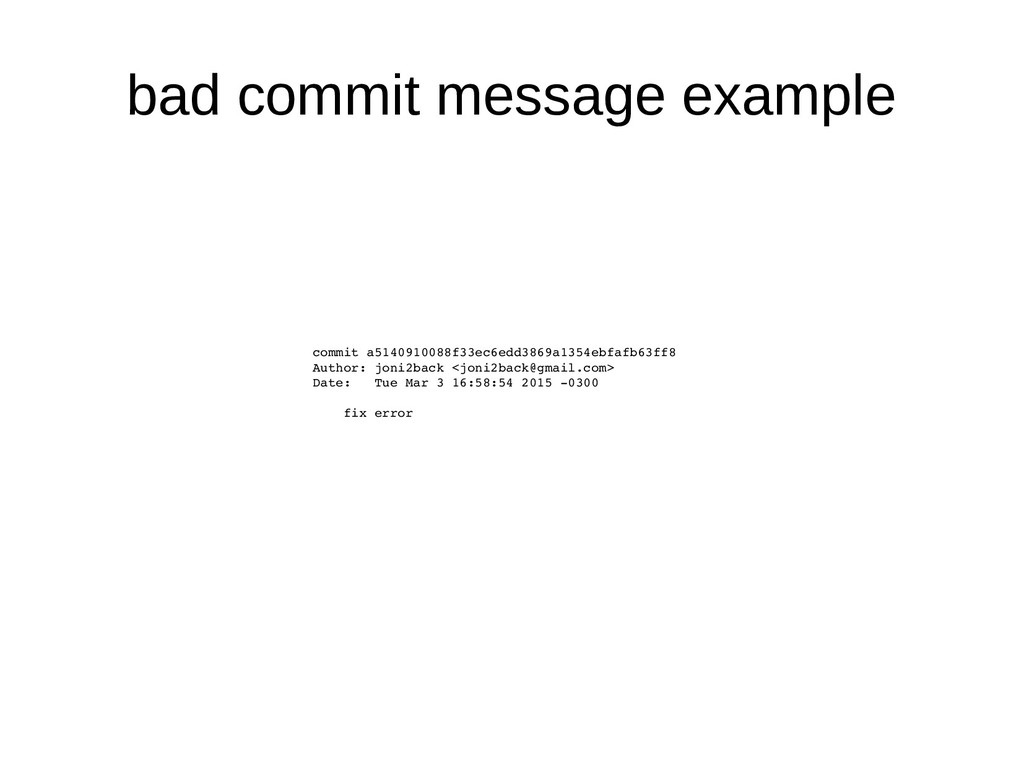 bad commit message example commit a5140910088f3...