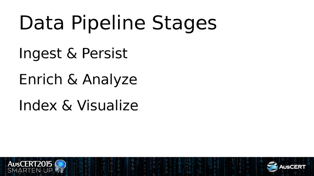 Data Pipeline Stages Ingest & Persist Enrich & ...
