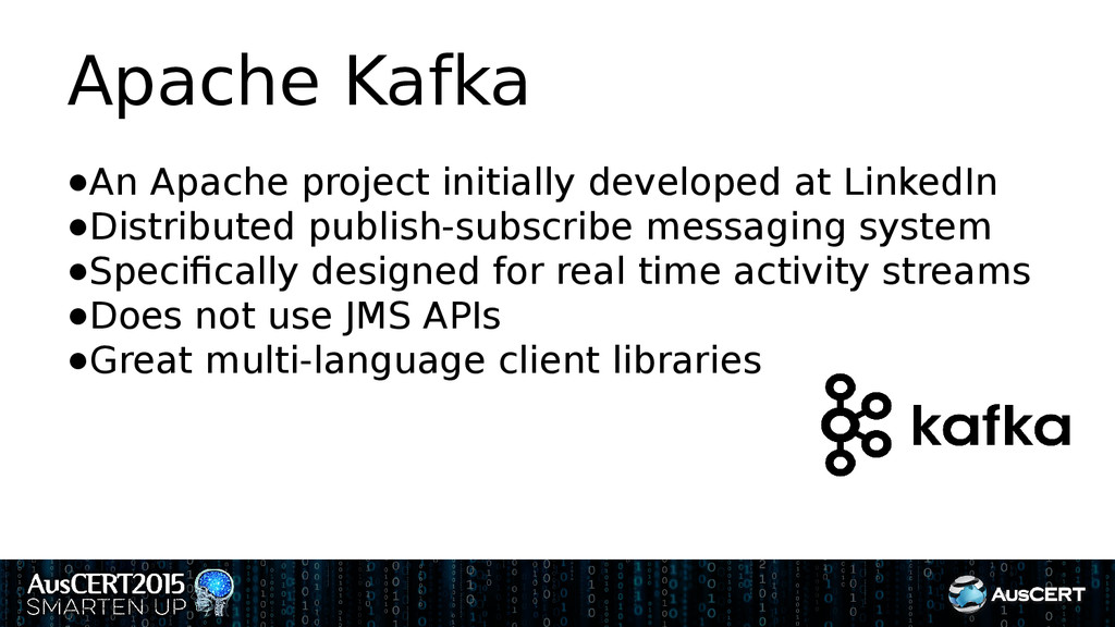 Apache Kafka ●An Apache project initially devel...