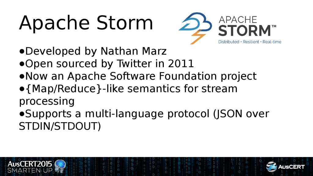 Apache Storm ●Developed by Nathan Marz ●Open so...