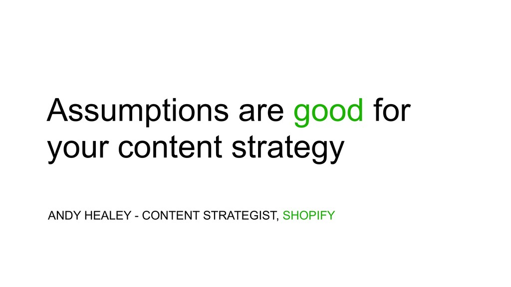 Assumptions are good for your content strategy ...