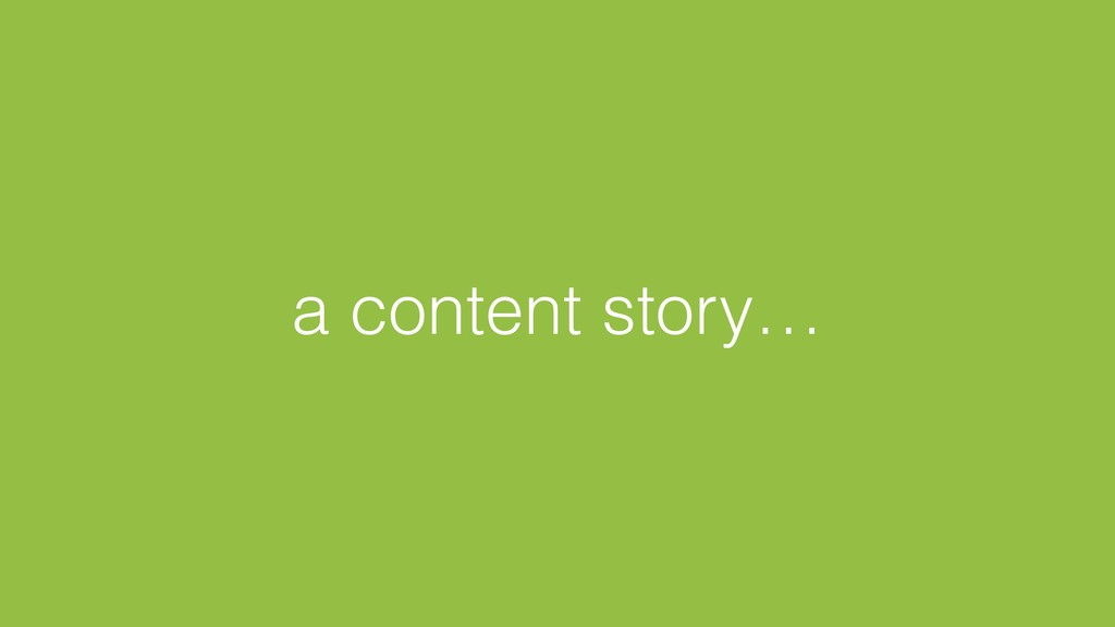 a content story…