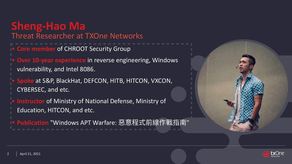 April 21, 2021 2 Sheng-Hao Ma   Threat Research...