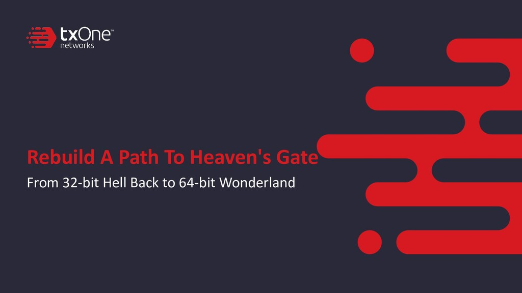 Rebuild A Path To Heaven's Gate From 32-bit Hel...