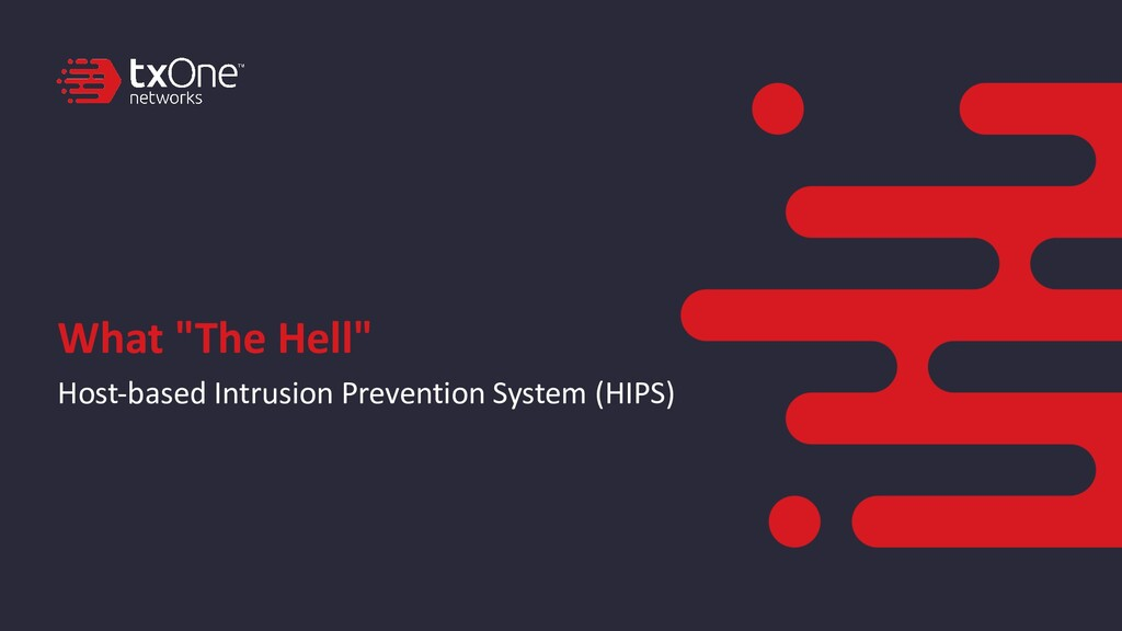 """What """"The Hell"""" Host-based Intrusion Prevention..."""