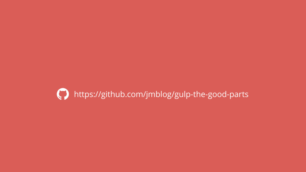 https://github.com/jmblog/gulp-the-good-parts