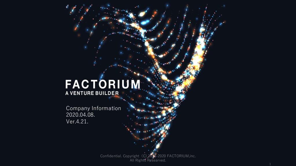 1 Company Information 2020.04.08. Ver.4.21. Con...