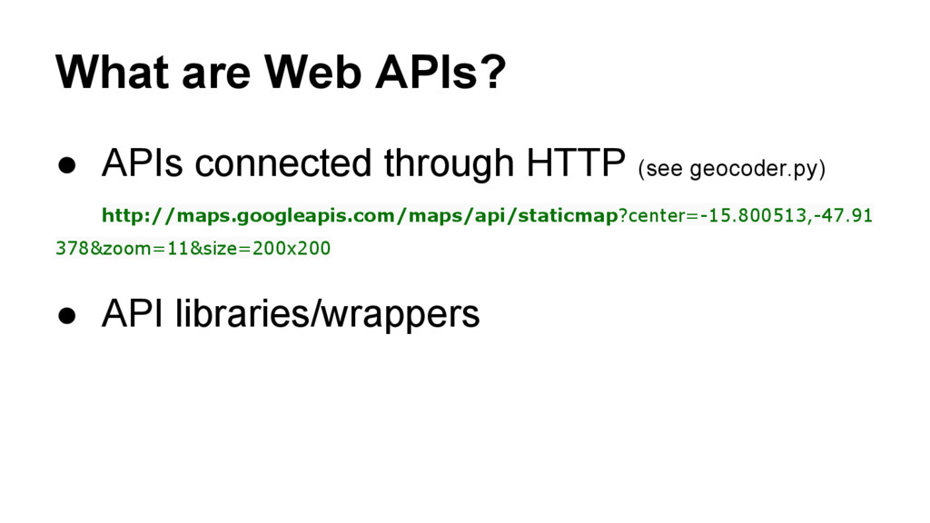 What are Web APIs? ● APIs connected through HTT...