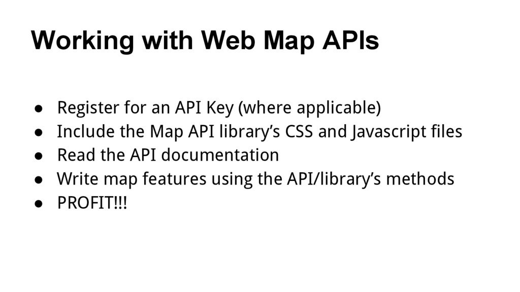 Working with Web Map APIs ● Register for an API...