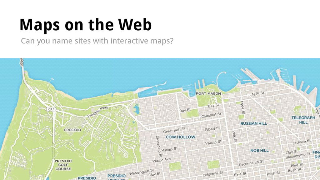 Can you name sites with interactive maps? Maps ...