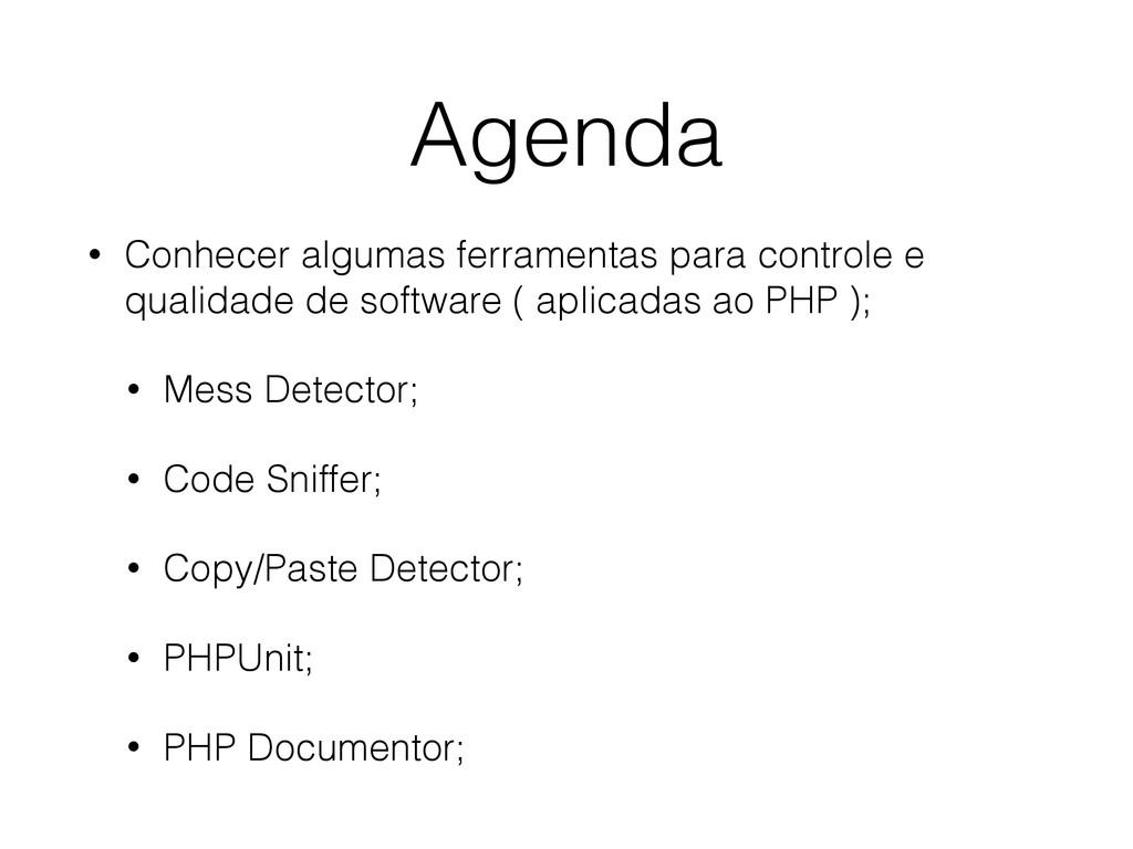 Agenda • Conhecer algumas ferramentas para cont...