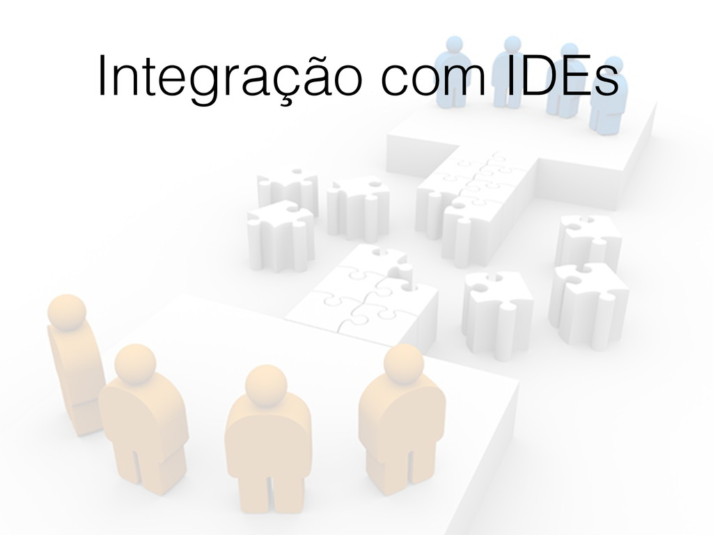 Integração com IDEs