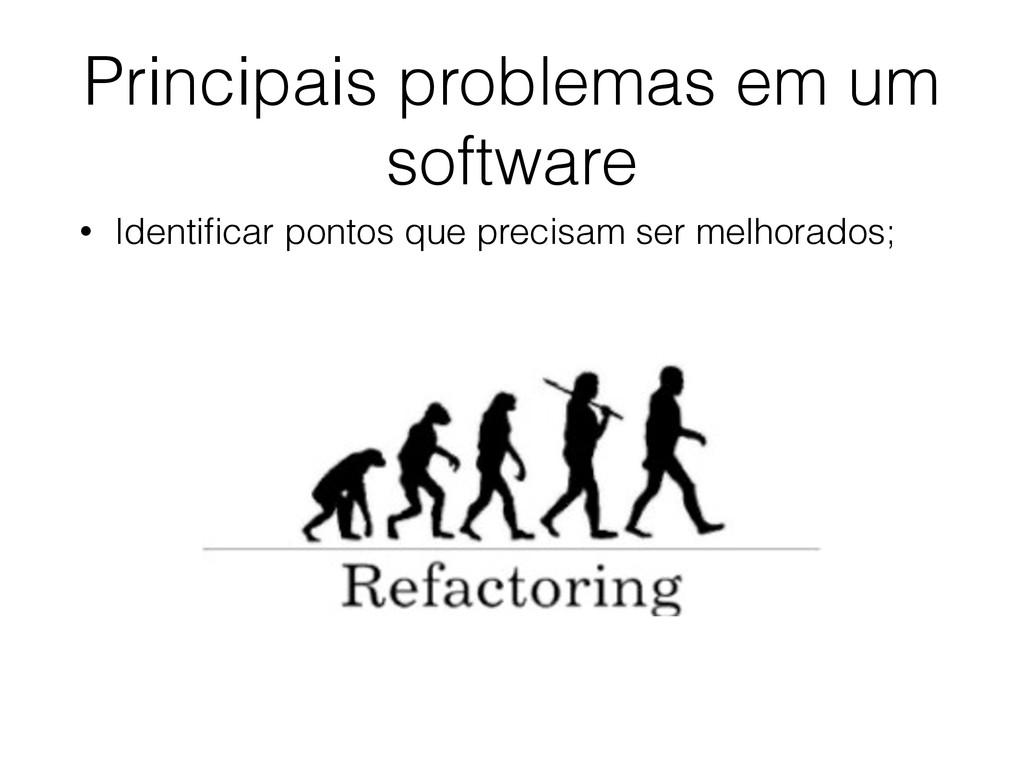 Principais problemas em um software • Identifica...
