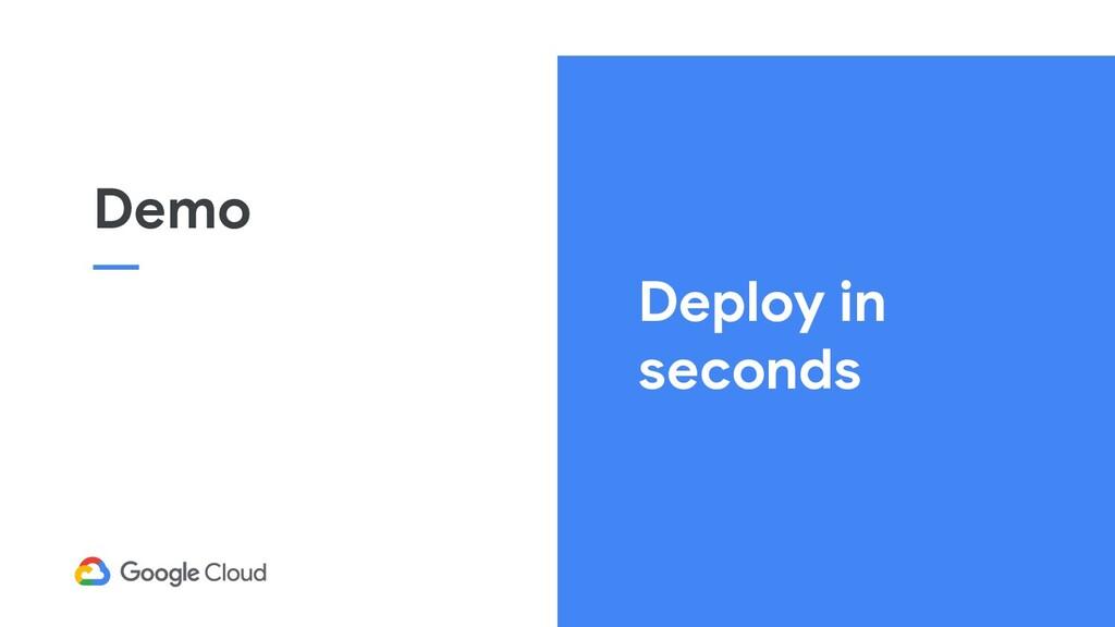 Deploy in seconds Demo