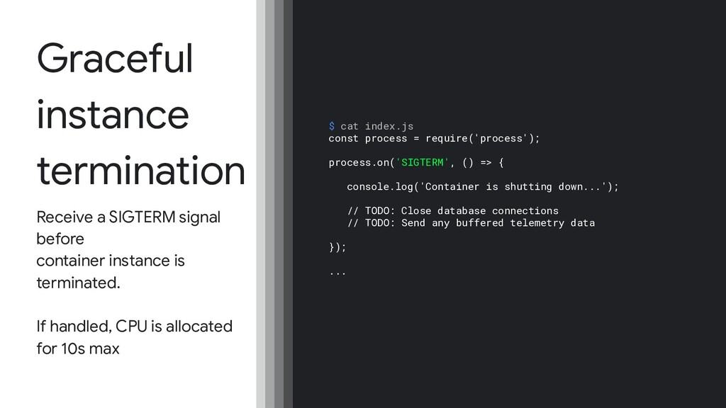Graceful instance termination Receive a SIGTERM...