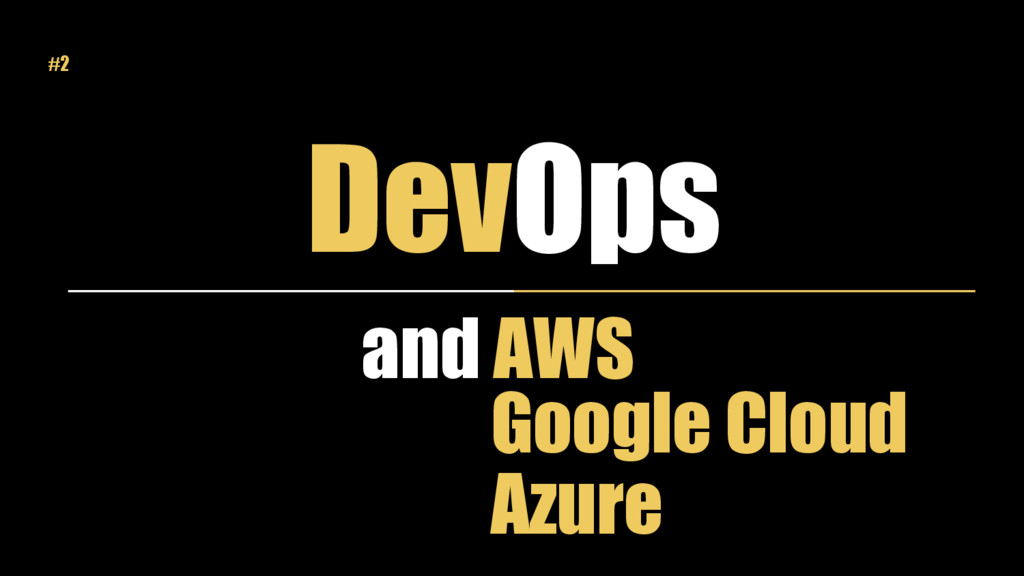 DevOps and AWS Google Cloud Azure #2