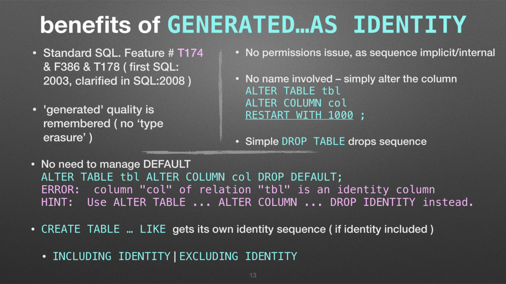 benefits of GENERATED…AS IDENTITY • No need to m...