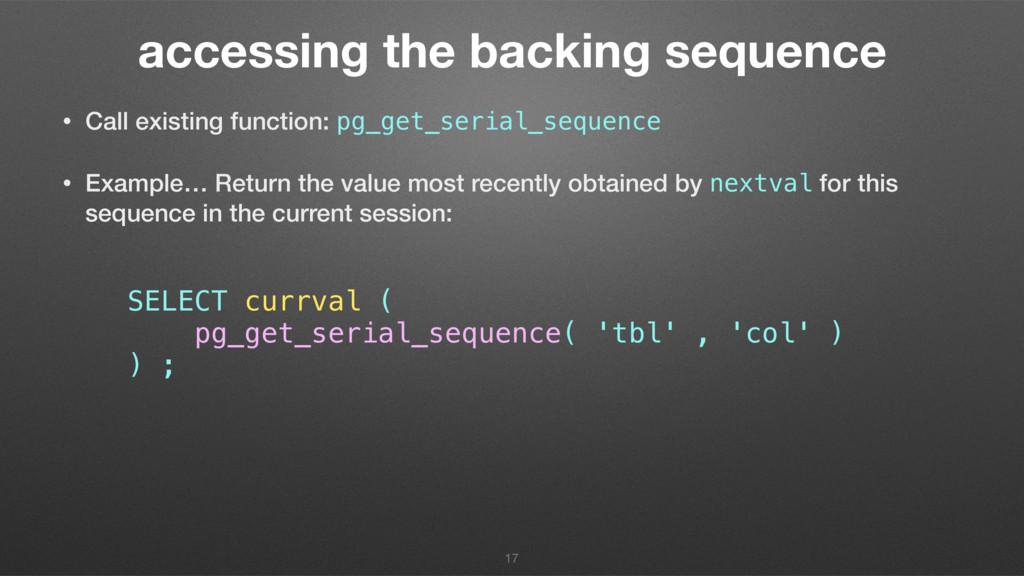 accessing the backing sequence • Call existing ...