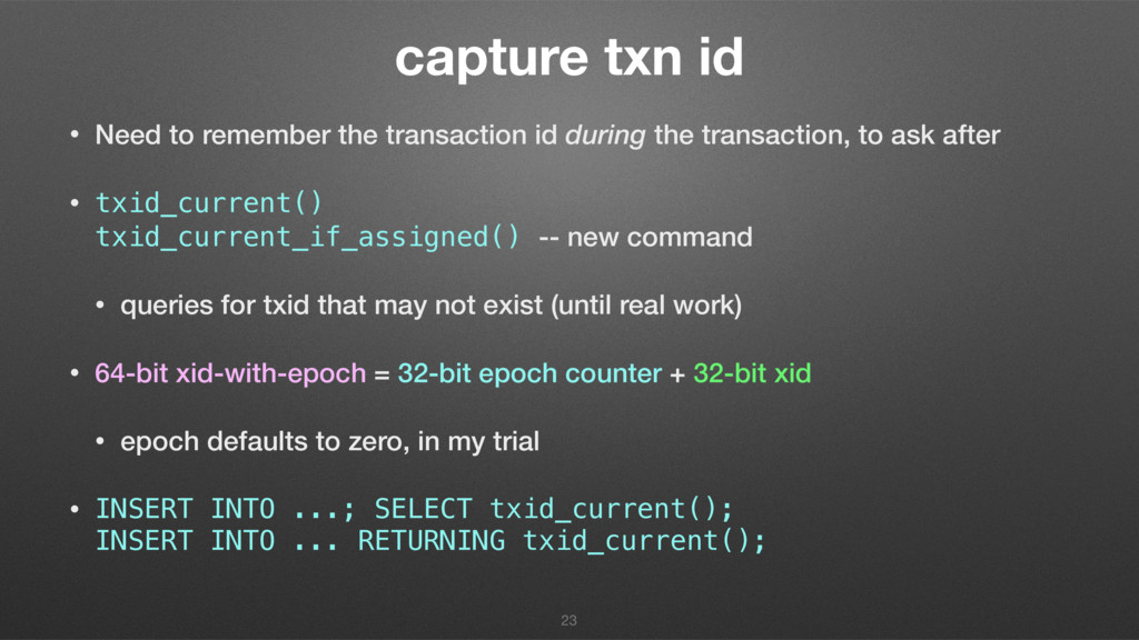 capture txn id • Need to remember the transacti...