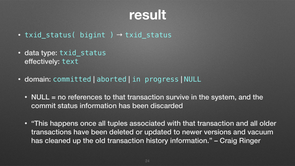 result • txid_status( bigint ) → txid_status • ...