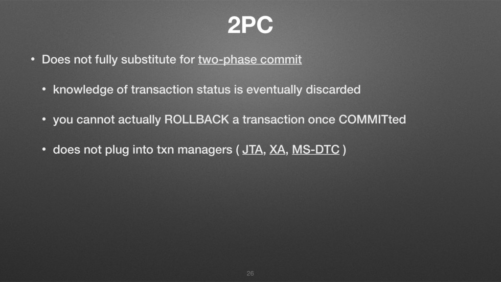 2PC • Does not fully substitute for two-phase c...