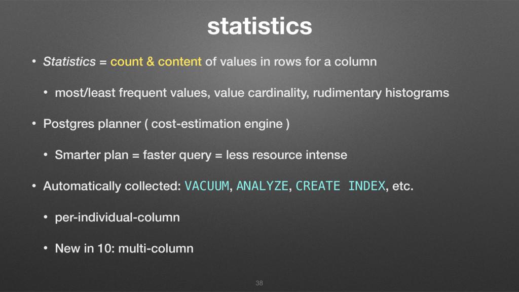 statistics • Statistics = count & content of va...
