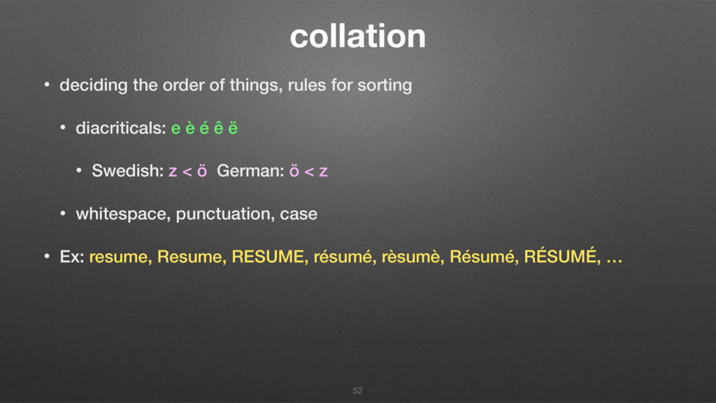 collation • deciding the order of things, rules...